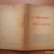 Libros de segunda mano: ADIESTRAMIENTO DE UN PERRO DE PRESA / E. G. D. P.. Lote 288738898
