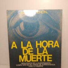 Libros de segunda mano: A LA HORA DE LA MUERTE. DR. KARLIS OSIS Y DR. ERLENDUR HARALDSSON COLECCIÓN NUEVOS TEMAS. EDAF.. Lote 288744753
