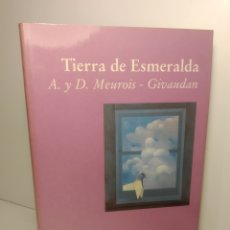 Libros de segunda mano: TIERRA DE ESMERALDA. ANNE Y DANIEL MEUROIS-GIVAUDAN 1990 EDITORIAL LUCIÉRNAGA. PRIMERA EDICION. Lote 288744963