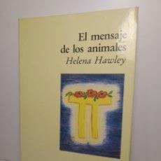 Libros de segunda mano: EL MENSAJE DE LOS ANIMALES. HELENA HAWLEY. LUCIERNAGA, 1ª EDICIÓN 1995. Lote 288744983