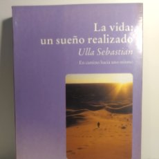 Libros de segunda mano: LA VIDA. UN SUEÑO REALIZADO. ULLA SEBASTIAN 1996 PRIMERA EDICION LUCIÉRNAGA.. Lote 288745498