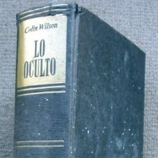Livres d'occasion: LO OCULTO. LA FACULTAD X DEL HOMBRE, DE COLIN WILSON. Lote 288866683