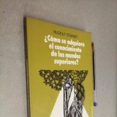 Libros de segunda mano: ¿CÓMO SE ADQUIERE EL CONOCIMIENTO DE LOS MUNDOS SUPERIORES? / RUDOLF STEINER / DÉDALO 1988. Lote 288908718