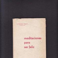 Libros de segunda mano: MEDITACIONES PARA SER FELIZ - FERNANDO DELGADO - AVILA 1964. Lote 288910298