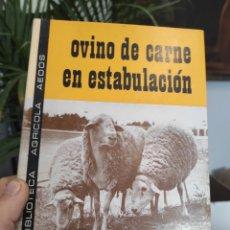Libros de segunda mano: OVINO DE CARNE EN ESTABULACION- BIBLIOTECA AGRICOLA AEDOS-JULIO FDEZ Y JUAN GALVEZ. Lote 288915358