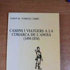 Libros de segunda mano: CAMINS I VIATGERS A LA COMARCA DE L'ANOIA - JOSEP M. TORRAS I RIBÉ - EPISODIS DE LA HISTÒRIA 282. Lote 288922848
