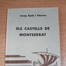 Libros de segunda mano: ELS CASTELLS DE MONTSERRAT - JOSEP BUCH I PARERA - EPISODIS DE LA HISTÒRIA 261. Lote 288924663