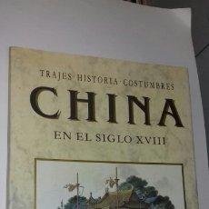 Libros de segunda mano: CHINA: TRAJES, HISTORIA, COSTUMBRES EN EL SIGLO XVIII. W. ALEXANDER/G. H. MASON. P&J, 1989. VISUAL.. Lote 288926798