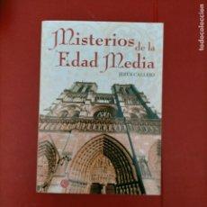 Libros de segunda mano: MISTERIOS DE LA EDAD MEDIA JESUS CALLEJO 2011 AKASICO LIBROS 211 PAGINAS. Lote 288930253