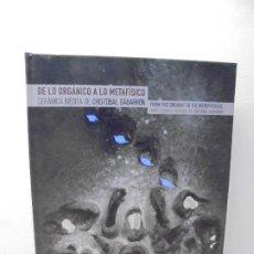 Libros de segunda mano: DE LO ORGANICO A LO METAFISICO.CERAMICA INEDITA DE CRISTOBAL GABARRON. DEDICADO POR AUTOR A J. BARJA. Lote 288943073