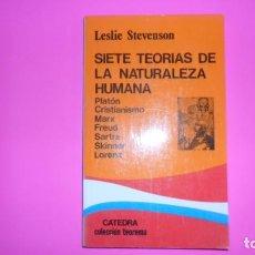 Libros de segunda mano: SIETE TEORÍAS DE LA NATURALEZA HUMANA, LESLIE STEVENSON, ED. CÁTEDRA. Lote 288952463