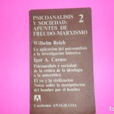 Libros de segunda mano: PSICOANÁLISIS Y SOCIEDAD: APUNTES DE FREUDO-MARXISMO, REICH Y CARUSO, ED. ANAGRAMA, TAPA BLANDA. Lote 288953208