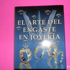 Libros de segunda mano: EL ARTE DEL ENGASTE EN JOYERÍA, FRANCISCO SÁNCHEZ SACO, ED. GRUPO DÚPLEX, TAPA DURA. Lote 288954793