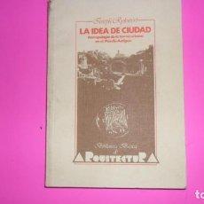 Libros de segunda mano: LA IDEA DE CIUDAD, JOSEPH RYKWERT, ED. HERMANN BLUME, TAPA BLANDA. Lote 288955988