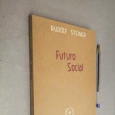 Libros de segunda mano: FUTURO SOCIAL / RUDOLF STEINER / ED. ANTROPOSÓFICA 1ª EDICIÓN 1989 ARGENTINA. Lote 288956643