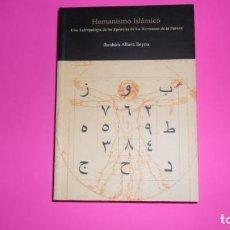 Libros de segunda mano: HUMANISMO ISLÁMICO, IBRAHIM ALBERT REYNA, ED. JUNTA ISLÁMICA, TAPA BLANDA. Lote 288958018