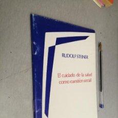 Libros de segunda mano: EL CUIDADO DE LA SALUD COMO CUESTIÓN SOCIAL / RUDOLF STEINER / EPIDAURO 1ª EDICIÓN 1991 - ARGENTINA. Lote 288971858