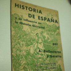 Libros de segunda mano: HISTORIA DE ESPAÑA Y SU INFLUENCIA EN LA HISTORIA UNIVERSAL. A BALLESTEROS (PUBLICIDAD, LEER). Lote 288995303