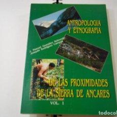 Libros de segunda mano: ANTROPOLOGÍA Y ENOGRAFIA DE PROXIMIDADES DE SIERRA ANCARES LUGO VOL 1 REBOREDO/CAMPOS 1990. Lote 288995813