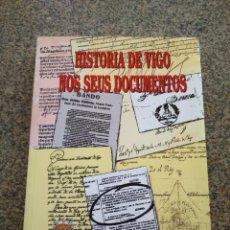 Libros de segunda mano: HISTORIA DE VIGO NOS SEUS DOCUMENTOS -- LALO VAZQUEZ XIL -- 1999 --. Lote 288996113