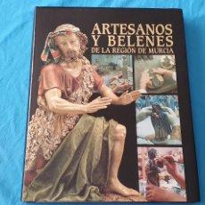 Libros de segunda mano: ARTESANOS Y BELENES DE LA REGIÓN DE MURCIA. Lote 289253273