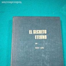 Libros de segunda mano: EL SECRETO ETERNO ROBERT COLLIER. I.M.O. 1972.. Lote 289254813