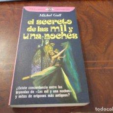 Libros de segunda mano: EL SECRETO DE LAS MIL Y UNA NOCHES, MICHEL GALL. PLAZA JANÉS 1ª ED. NOVIEMBRE 1.976. Lote 289260458