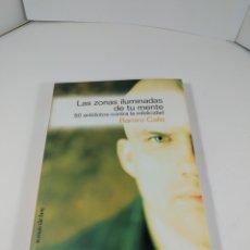 Libros de segunda mano: LAS ZONAS ILUMINADAS DE TU MENTE. 50 ANTÍDOTOS CONTRA LA INFELICIDAD. RAMIRO CALLE. TEMAS DE HOY.. Lote 289320468