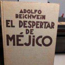Libros de segunda mano: LIBRO SOBRE MEXICO (HISTORIA, SOCIEDAD, POLITICA...) . EL DESPERTAR DE MEJIC0. Lote 289323063