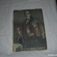 Libros de segunda mano: ALFONSO XIII.ARTIFICE DE LA II REPUBLICA ESPAÑOLA.LUIS ORTIZ Y ESTRADA.MADRID 1947. Lote 289323453
