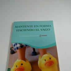 Libros de segunda mano: MANTENTE EN FORMA HACIENDO EL VAGO. BOOKET.. Lote 289333813