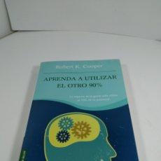 Libros de segunda mano: APRENDER A UTILIZAR EL OTRO 99%. ROBERT K COOPER. BOOKET.. Lote 289334613