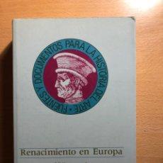 Libros de segunda mano: RENACIMIENTO EN EUROPA. EDICIÓN A CARGO DE JOAQUÍN GARRIGA. GUSTAVO GILI. DIFICIL DE ENCONTRAR. Lote 289352283