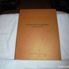 Libros de segunda mano: AGUARDIENTE HISTORIA DE SUS ORIGENES Y EVOLUCION.MIGUEL ANGEL GOMEZ GONZALEZ.2016. Lote 289359668