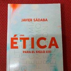 Libros de segunda mano: UNA ÉTICA PARA EL SIGLO XXI. JAVIER SÁDABA. TECNOS, 2020.. Lote 289433253