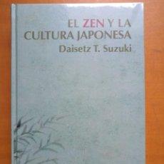 Libros de segunda mano: EL ZEN Y LA CULTURA JAPONESA. DAISETZ T SUZUKI. FILOSOFÍA ORIENTAL. Lote 289463518