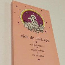 Libros de segunda mano: VIDA DE MILAREPA / SUS CRIMENES / SUS PRUEBAS / SU NIRVANA / LABOR 1975. Lote 289481033