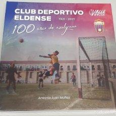 Libros de segunda mano: CLUB DEPORTIVO ELDENSE 1921 - 2021 : 100 AÑOS DE AZULGRANA / VALLE DE ELDA. Lote 289483058