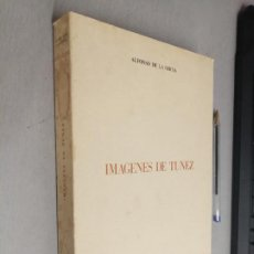 Libros de segunda mano: IMÁGENES DE TÚNEZ / ALFONSO DE LA SERNA / INSTITUTO HISPANO ÁRABE DE CULTURA 1979. Lote 289484643