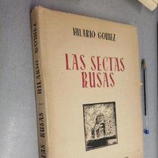 Libros de segunda mano: LAS SECTAS RUSAS (ABERRACIONES RELIGIOSAS DE LOS ESLAVOS) / HILARIO GÓMEZ / MADRID 1949. Lote 289487128
