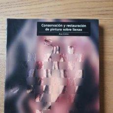 Libros de segunda mano: CONSERVACIÓN Y RESTAURACIÓN DE PINTURA SOBRE LIENZO CALVO, ANA,EDICIONES DEL SERBAL, 2002 RARO. Lote 289489753