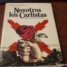 Libros de segunda mano: NOSOTROS LOS CARLISTAS, JOSEP CARLES CLEMENTE. EDITORIAL CAMBIO 16, 1.977. Lote 289495718
