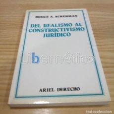 Libros de segunda mano: DEL REALISMO AL CONSTRUCTIVISMO JURÍDICO. BRUCE A ACKERMAN. Lote 289504003