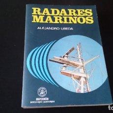 Libros de segunda mano: RADARES MARINOS - ALEJANDRO UBEDA - MARCOMBO BOIXAREU EDITORES BARCELONA 1978. Lote 289508218