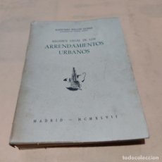 Libros de segunda mano: REGIMEN LEGAL DE LOS ARRENDAMIENTOS URBANOS. 1947 IDELFONSO BELLON GOMEZ. 543 PAGS.. Lote 289514158