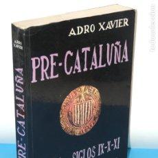 Libros de segunda mano: PRE-CATALUÑA. OLIBA - SIGLOS IX-X-XI .- ADRO XAVIER.. Lote 289514433