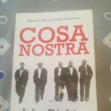 Libros de segunda mano: COSA NOSTRA. HISTORIA DE LA MAFIA SICILIANA. JOHN DICKIE. DEBOLSILLO 2011.. Lote 289515973