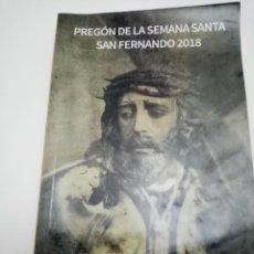 Libros de segunda mano: PREGÓN DE LA SEMANA SANTA SAN FERNANDO 2018,JUAN JOSÉ CASTIÑERO BUSTILLO. Lote 289518618