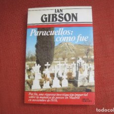 Libros de segunda mano: IAN GIBSON - PARACUELLOS: COMO FUE. ARGOS VERGARA 1983. Lote 289520333