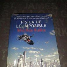 Libros de segunda mano: LA FÍSICA DE LO IMPOSIBLE, MICHIO KAKU. Lote 289521708